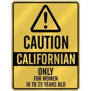 CAUTION  CALIFORNIAN ONLY FOR WOMEN 18 TO 25 YEARS OLD  PARKING SIGN