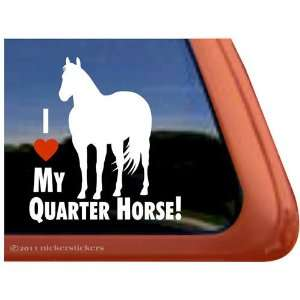 I Love My Quarter Horse Trailer Vinyl Window Decal Sticker