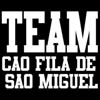 TEAM CAO FILA DE SAO MIGUEL T SHIRT puppy dog gift new