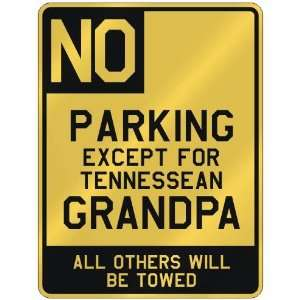 NO  PARKING EXCEPT FOR TENNESSEAN GRANDPA  PARKING SIGN