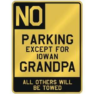 NO  PARKING EXCEPT FOR IOWAN GRANDPA  PARKING SIGN STATE