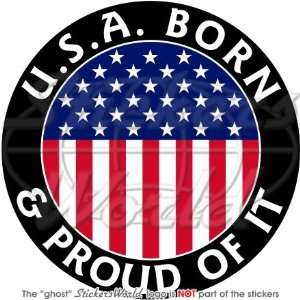UNITED STATES America USA Born & Proud American 100mm (4) Vinyl