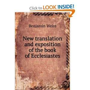 and exposition of the book of Ecclesiastes Benjamin Weiss Books