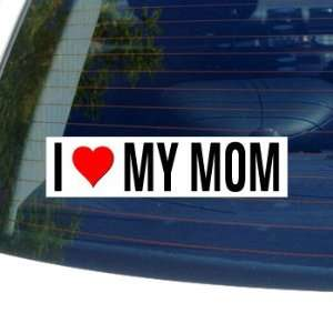 I Love Heart MY MOM Window Bumper Sticker Automotive